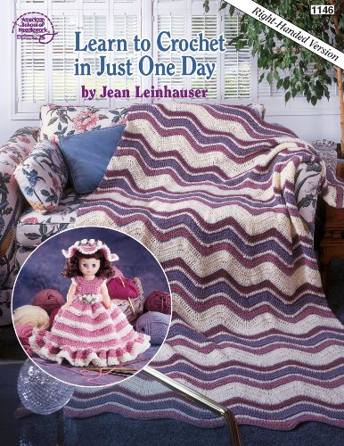 Learn to Crochet in Just One Day: Right-Handed Version (Book ()