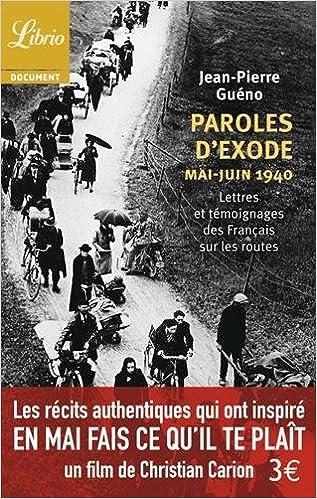 Paroles d'exode, mai-juin 1940 : Lettres et témoignages des Français sur les routes pdf