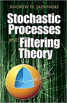 Stochastic Processes and Filtering Theory (Dover Books on Electrical Engineering)