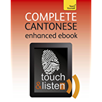 Complete Cantonese Touch & Listen: Teach Yourself: Kindle audio eBook (Teach Yourself Audio eBooks)