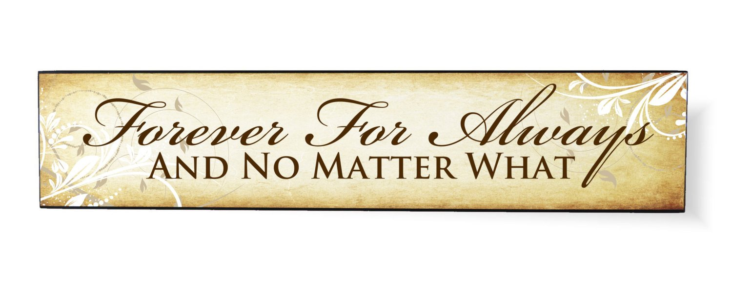 Forever Always No Matter What 5 x 24 Overlay Wood Design Wall Art Sign Plaque