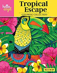 Hello Angel Tropical Escape Coloring Collection (Hello Angel Coloring Collection)
