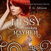 Missy Makes Mayhem: Missy the Werecat, Book 5 | P. G. Allison