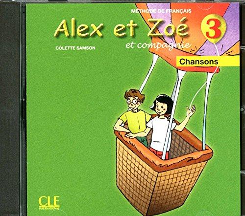 Alex ET Zoe ET Compagnie - Nouvelle Edition: CD-Audio Individuel 3 (French Edition) (Audio CD) ebook