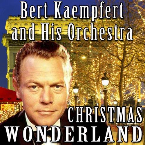 Christmas wonderland bert kaempfert and his orchestra mp3 downloads