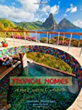 img - for Tropical Homes of the Eastern Caribbean book / textbook / text book