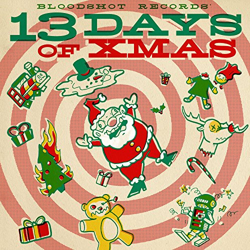 Bloodshot Records' 13 Days of Xmas (Xmas Lps)