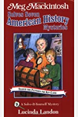 Meg Mackintosh Solves Seven American History Mysteries - title #9: A Solve-It-Yourself Mystery (9) (Meg Mackintosh Mystery series) Paperback