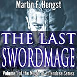 The Last Swordmage : The Swordmage Trilogy, Book 1 | Martin Hengst