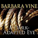 A Dark-Adapted Eye | Barbara Vine