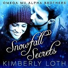 Snowfall and Secrets: Omega Mu Alpha Brothers, Book 1 Audiobook by Kimberly Loth Narrated by Angela Rysk