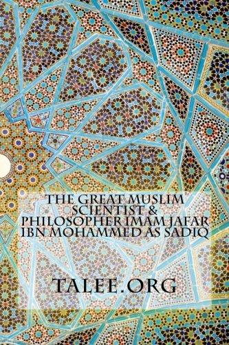 The Great Muslim Scientist & Philosopher Imam Jafar Ibn Mohammed As Sadiq