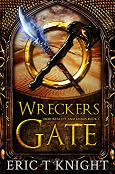 Wreckers Gate Fantasy Immortality Chaos ebook