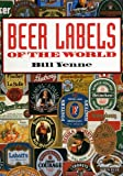 Beer Labels of the World, Bill Yenne, 1555218571