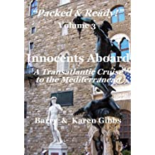 "Innocents Aboard - A Transatlantic Cruise to the Mediterranean (""Packed & Ready!"" Book 3)"