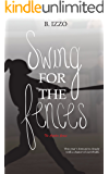Swing For the Fences (The Catcher Series Book 2)