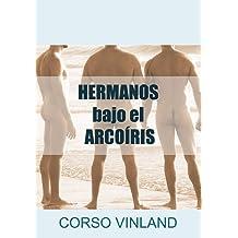 Hermanos bajo el Arcoíris (1) (Spanish Edition) Jan 12, 2017