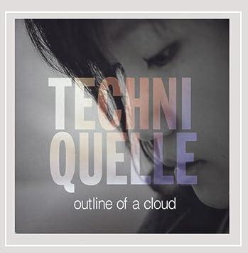Techniquelle - Outline Of A Cloud - Amazon com Music