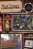 West Virginia Curiosities: Quirky Characters, Roadside Oddities & Other Offbeat Stuff (Curiosities Series)
