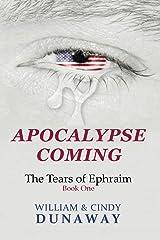 Apocalypse Coming: A Survival Novel (The Tears of Ephraim) Paperback