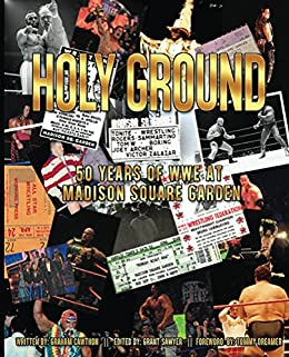 Holy Ground: 50 Years of WWE at Madison Square Garden (The History of Professional Wrestling) by [Cawthon, Graham]