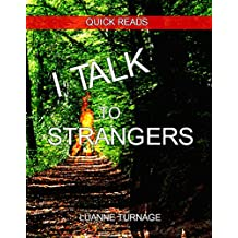I TALK TO STRANGERS: QUICK READS # 6
