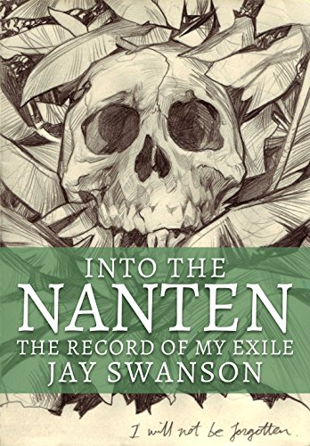 Into the Nanten - The Record of My Exile (Journal One)