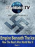 Skywatch TV: Empire Beneath The Ice