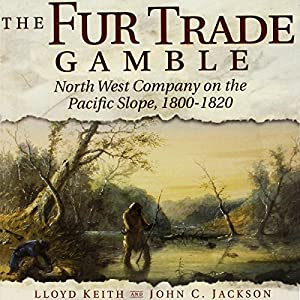 The Fur Trade Gamble Audiobook