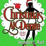 Christmas Al Dente: A Southern Pasta Shop Mystery | Jennifer L. Hart