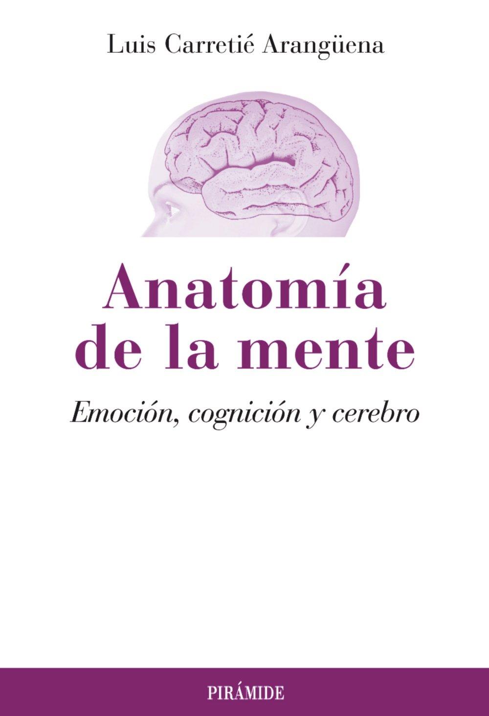 Anatomía de la mente: Emoción, cognición y cerebro Psicología ...