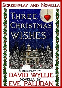 Three Christmas Wishes Novella and Screenplay