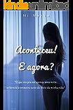 Aconteceu! E agora? (Portuguese Edition)