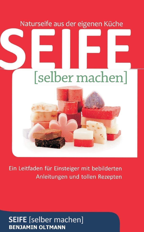 Seife Selber Machen German Edition Benjamin Oltmann