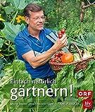 Einfach natürlich gärtnern! Taschenbuch: Meine besten >>Mach-es-so<<-Tipps