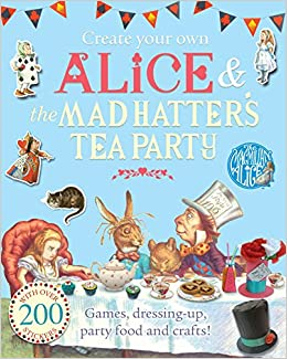 Create Your Own Alice And The Mad Hatters Tea Party Macmillan