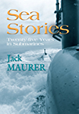 Sea Stories: Twenty-Five Years in Submarines