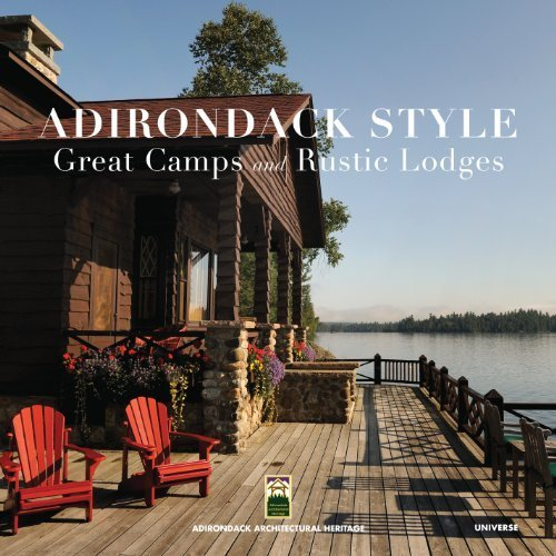 (Adirondack Style: Great Camps and Rustic Lodges by Woods, Lynn, Mackintosh, Jane (2011) Hardcover)