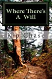 Where There's a Will, Kip Chase, 1468048031