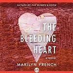 The Bleeding Heart: A Novel | Marilyn French