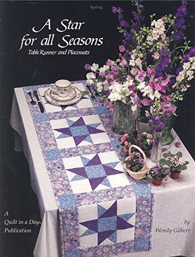 A Star for All Seasons: Table Runner and Placemats (Quilt in a Day) (Quilt in a Day Series) (Season Placemat)