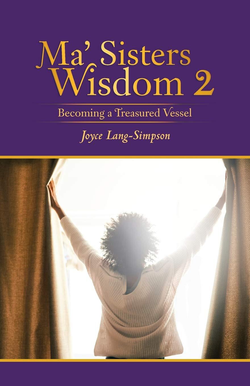 Download Ma' Sisters Wisdom 2: Becoming a Treasured Vessel ebook