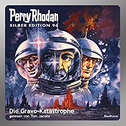 Die Gravo-Katastrophe (Perry Rhodan Silber Edition 96)