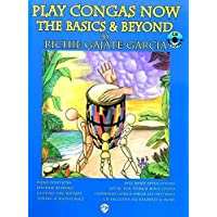 Play Congas Now: The Basics & Beyond: The Basics and Beyond