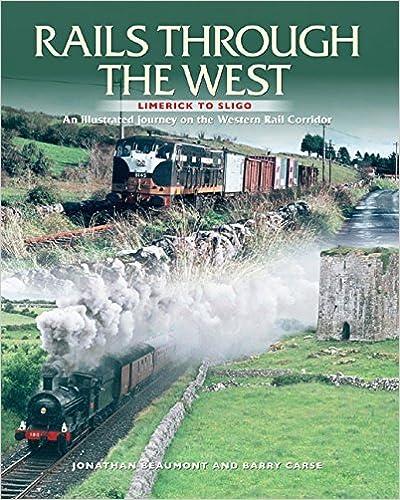 Mobi téléchargement gratuit livres Rails Through The West: Limerick to Sligo, an Illustrated Journey on the Western Rail Corridor by Jonathan Beaumont (14-Mar-2012) Paperback B013IL9CYW iBook