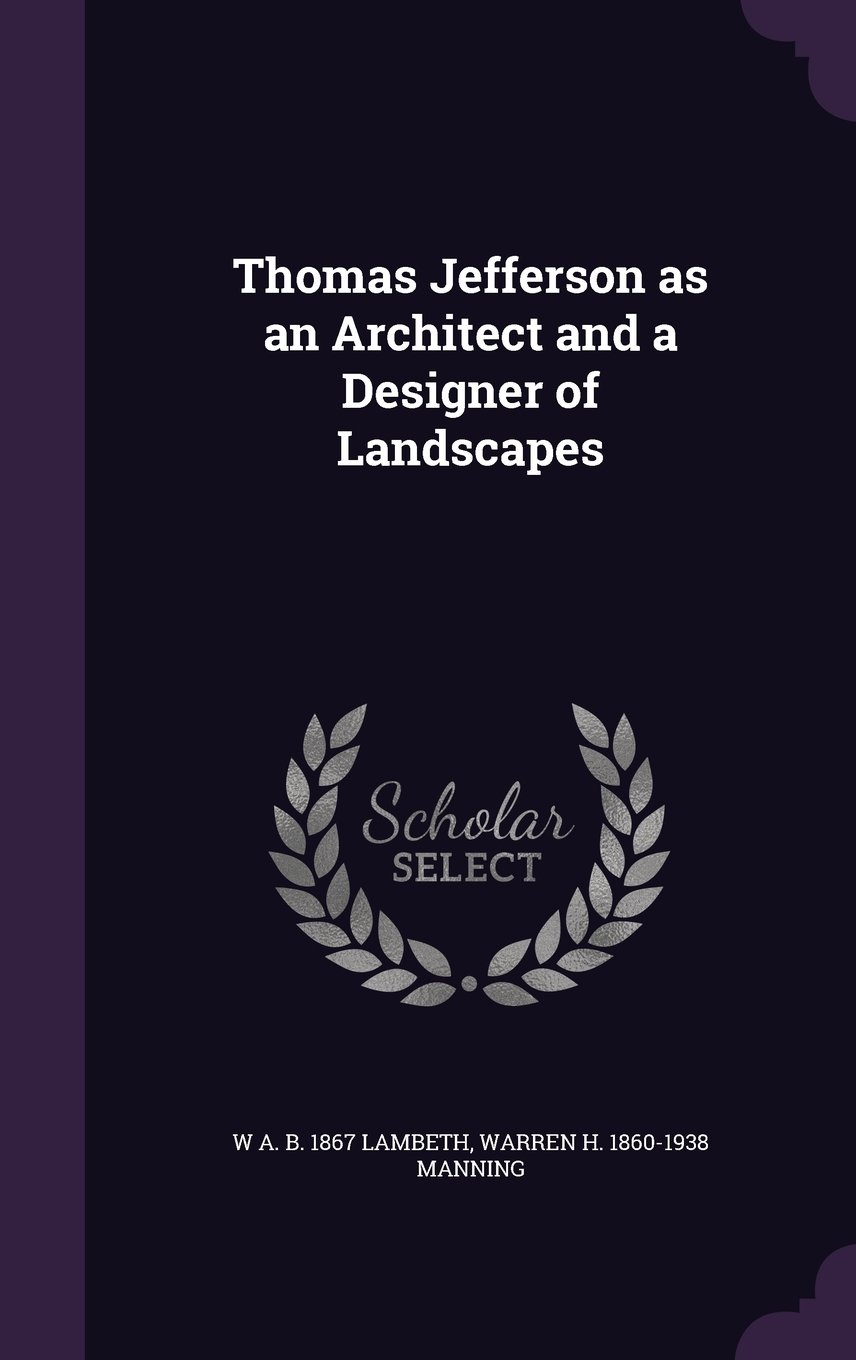 Thomas Jefferson as an Architect and a Designer of Landscapes ebook