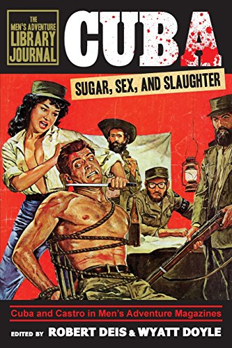 Cuba: Sugar, Sex, and Slaughter (Men's Adventure Library - Magazine Cuban Vintage
