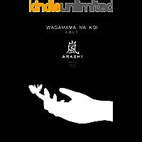 Wagamama na Koi, Arashi
