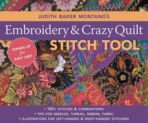 Judith Baker Montano's Embroidery & Craz: 180+ Stitches & Combinations  Tips for Needles, Thread, Ribbon, Fabric  Illustrations for Left-Handed & Right-Handed Stitching