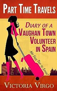 Diary of a Vaughan Town Volunteer in Spain - My Free Trip To Spain* (Part Time Travels)